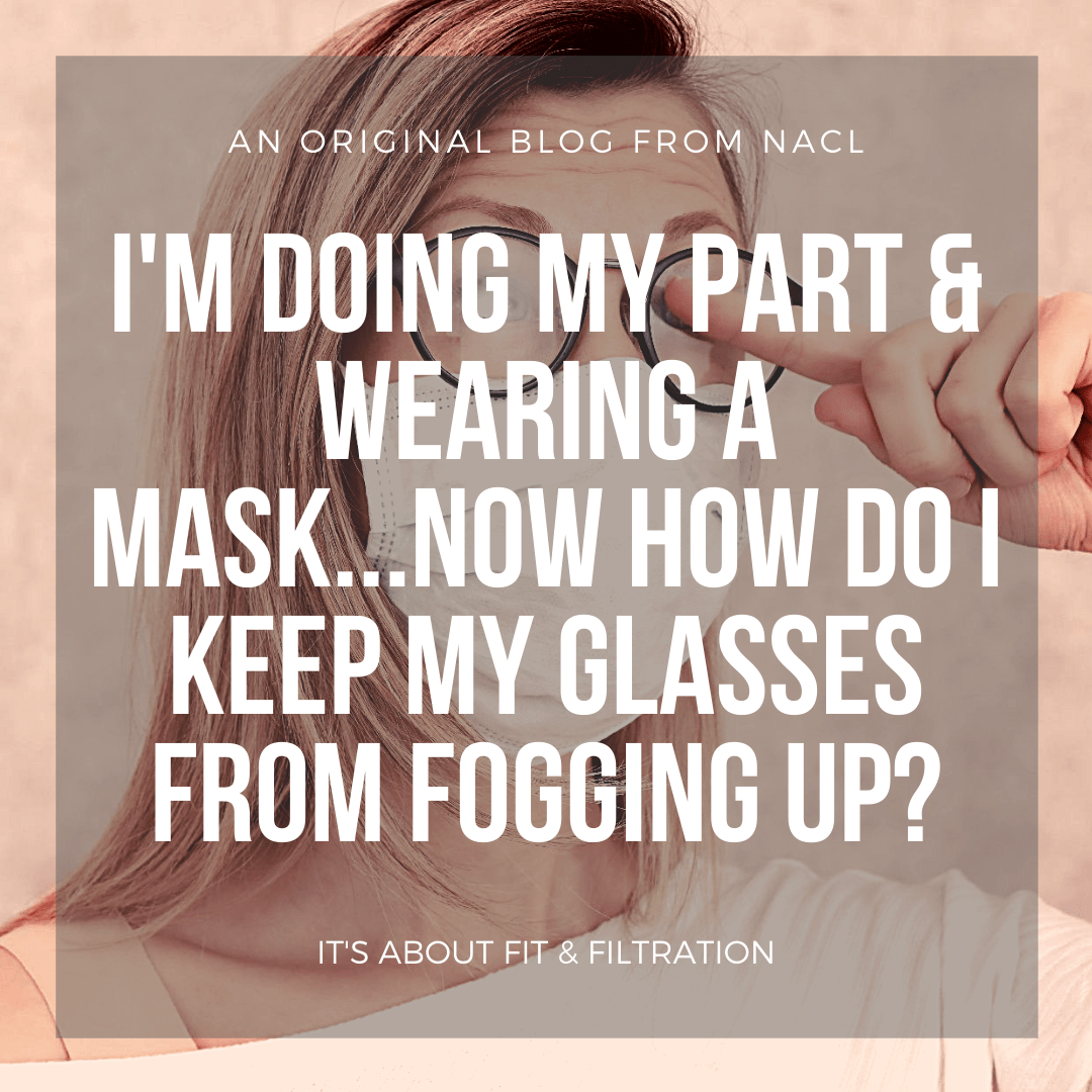 I'm Doing My Part & Wearing A Mask…Now How Do I Keep My Glasses From Fogging Up?